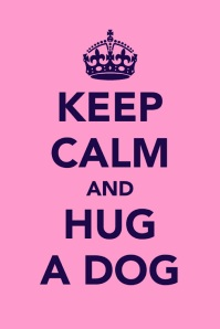 Keep+Calm+and+Hug+a+Dog